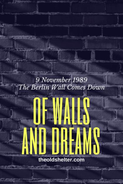 9 November 1989 The Berlin Wall Comes Down